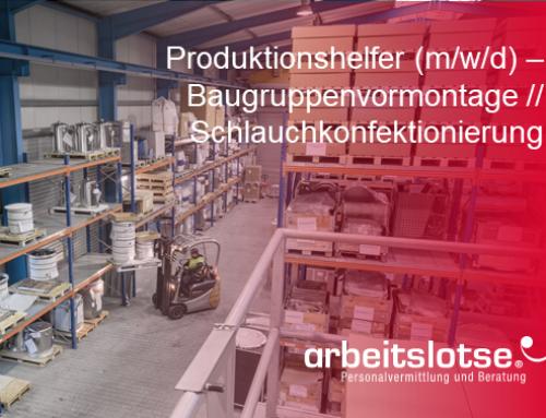 """""""Produktionshelfer (m/w/d) – Baugruppenvormontage / Schlauchkonfektionierung"""""""